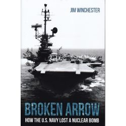 BROKEN ARROW-HOW THE U.S.NAVY LOST A NUCLEAR BOMB