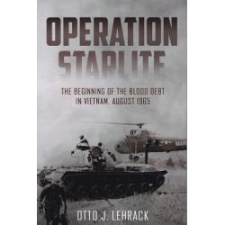 OPERATION STARLITE-THE BEGINNING OF THE BLOOD...