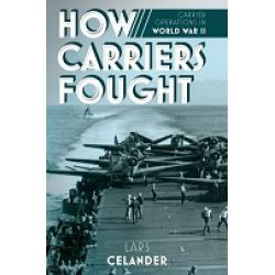 HOW CARRIERS FOUGHT-CARRIERS OPERATIONS IN WWII
