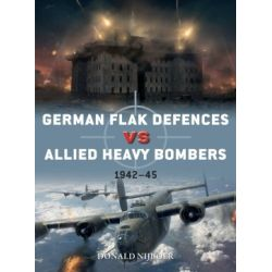 GERMAN FLAK DEFENCES VS ALLIED HEAVY BOMBERS 42-45