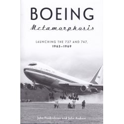 BOEING METAMORPHOSIS-LAUNCHING THE 737 AND 747