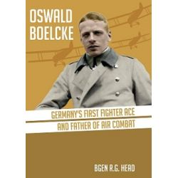 OSWALD BOELCKE-GERMANY'S FIRST FIGHTER ACE