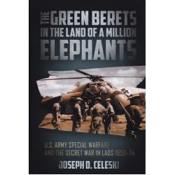 GREEN BERETS IN THE LAND OF A MILLION ELEPHANTS
