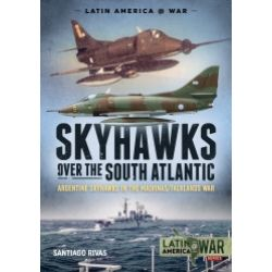 SKYHAWKS OVER THE SOUTH ATLANTIC-LATINAMERICA@WAR