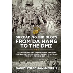 SPREADING INKBOLTS FROM DANANG TO THE DMZ