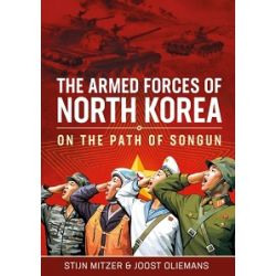 THE ARMED FORCES OF NORTH KOREA-ON THE PATH OF...