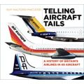 TELLING AIRCRAFT TAILS-A HISTORY OF BRITAIN'S...