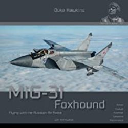 MIG-31 FOXHOUND/RUSSIAN AIR FORCE-IN DETAIL 012
