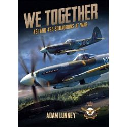 WE TOGETHER-451 AND 453 SQUADRONS AT WAR