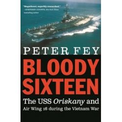 BLOODY SIXTEEN-USS ORISKANY AND AIR WING 16