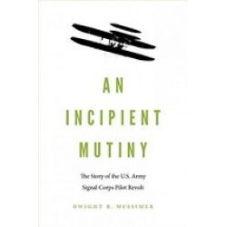 AN INCIPIENT MUTINY-STORY OF US ARMY ...POTOMAC