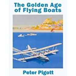 THE GOLDEN AGE OF FLYING BOATS         BURNT ASH