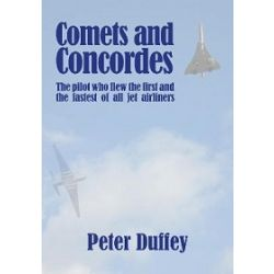COMETS AND CONCORDES-THE PILOT WHO FLEW THE FIRST