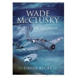 WADE MCCLUSKY AND THE BATTLE OF MIDWAY