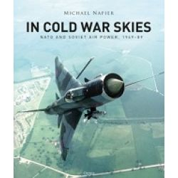 IN COLD WAR SKIES-NATO AND SOVIET AIR POWER