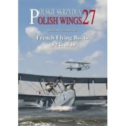 FRENCH FLYING BOATS 1924-1939  POLISH WINGS 27