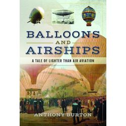 BALLONS AND AIRSHIPS-A TALE OF LIGHTER THAN AIR