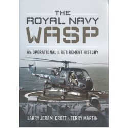 THE ROYAL NAVY WASP-AN OPERATIONAL & RETIREMENT...