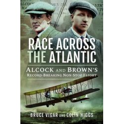 RACE ACROSS THE ATLANTIC-ALCOCK AND BROWN