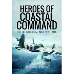 HEROES OF COASTAL COMMAND-RAF'S MARITIME WAR 39-45