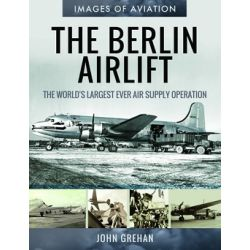 THE BERLIN AIRLIFT          IMAGES OF AVIATION