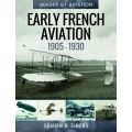 EARLY FRENCH AVIATION 1905-1930-IMAGES OF AVIATION