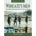 WINGATE'S MEN-THE CHINDIT OPERATIONS-IMAGES OF WAR