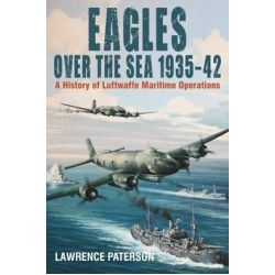 EAGLES OVER THE SEA 1935-42/A HISTORY OF LUFTWAFFE