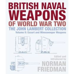 BRITISH NAVAL WEAPONS OF WORLD WAR TWO-VOLUME II
