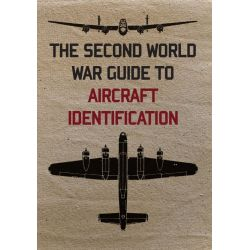 THE WWII GUIDE TO AIRCRAFT IDENTIFICATION