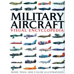 MILITARY AIRCRAFT VISUAL ENCYCLOPEDIA