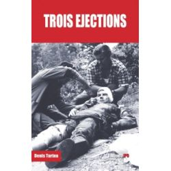 TROIS EJECTIONS
