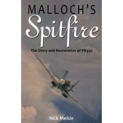 MALLOCH'S SPITFIRE THE STORY AND RESTORATION PK350
