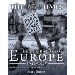 THE LIBERATION OF EUROPE - 1944-1945 - THE TIMES