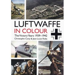 LUFTWAFFE IN COLOUR - THE VICTORY YEARS 1942-1942