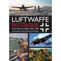 LUFTWAFFE IN COLOUR - FROM GLORY TO DEFEAT 1942-45