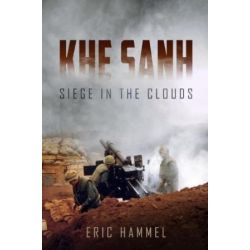KHE SANH - SIEGE IN THE CLOUDS