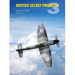 BRITISH SECRET PROJECTS 3 - FIGHTERS 1935-1950