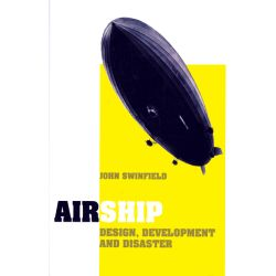 AIRSHIP DESIGN, DEVELOPMENT AND DISASTER