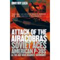 ATTACK OF THE AIRACOBRAS - SOVIET ACES AND P-39
