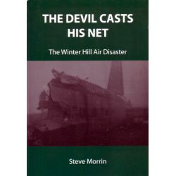 THE DEVIL CASTS HIS NET       WINTER HILL DISASTER