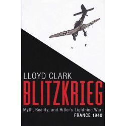 BLITZKRIEG - MYTH, REALITY...   FRANCE 1940