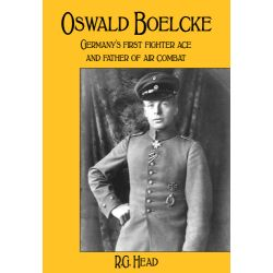 OSWALD BOELCKE - GERMANY'S FIRST FIGHTER ACE