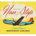 NON-STOP TURBULENT HISTORY OF NORTHWEST AIRLINES
