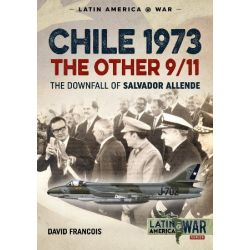 CHILE 1973 - THE DOWNFALL OF SALVADOR ALLENDE