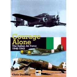 COURAGE ALONE ITALIAN AIR FORCE 1940-1943