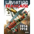 L'AVIATION FRANCAISE 1914-1918