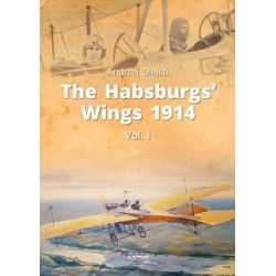 THE HABSBURGS' WINGS 1914   VOL. 1