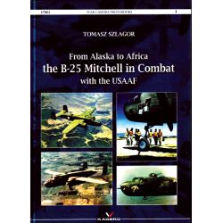 FROM ALASKA TO AFRICA THE B-25 IN COMBAT USAAF