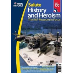 SALUTE - HISTORY AND HEROISM              RAF 100